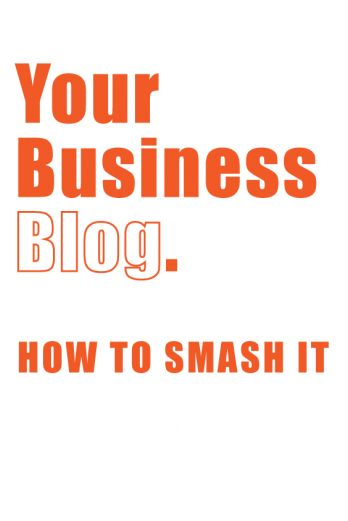 How To Smash Your Business Blog In 2019