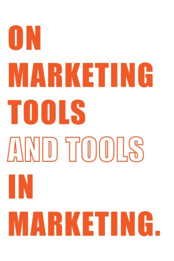 On Marketing Tools & Tools in Marketing